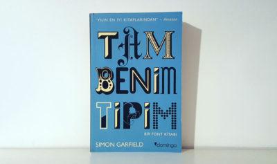 Tam Benim Tipim: Bir Font Kitabı (Simon Garfield)