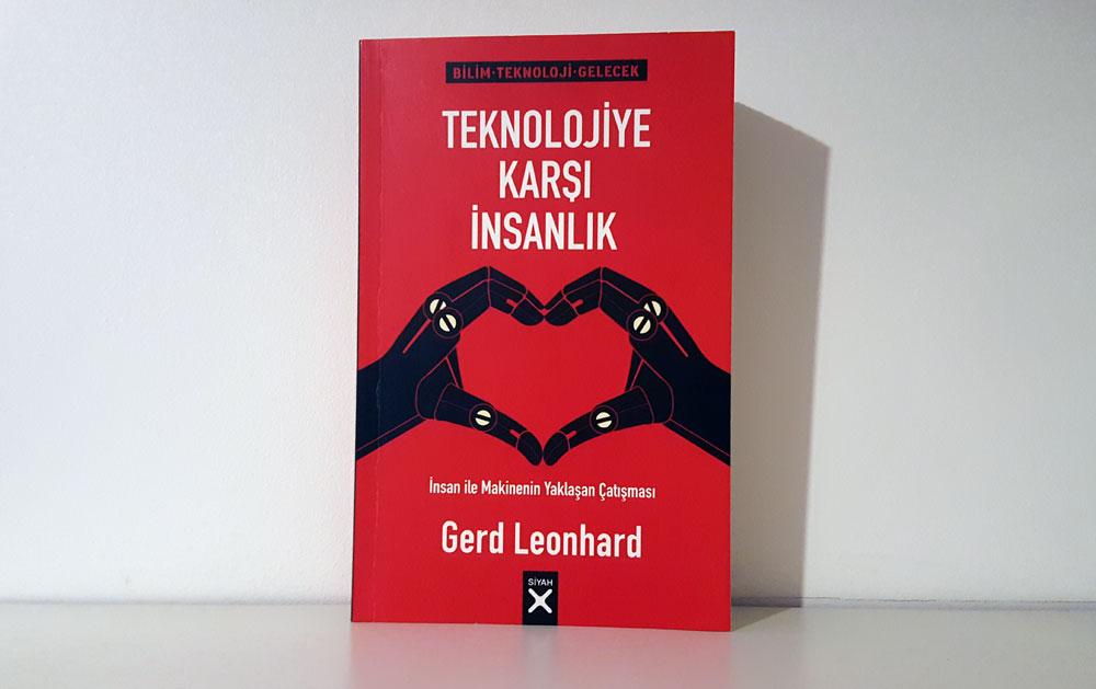 Teknolojiye Karşı İnsanlık (Gerd Leonhard)